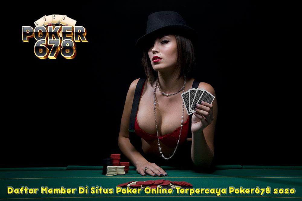 Daftar Member Di Situs Poker Online Terpercaya Poker678 2020
