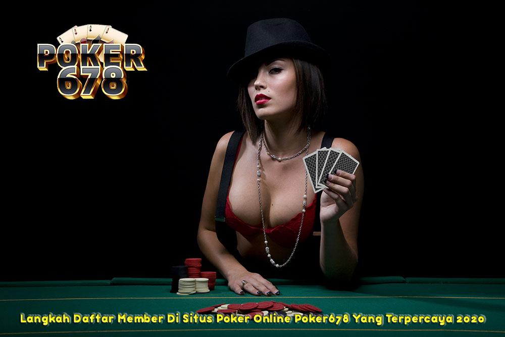 Langkah Daftar Member Di Situs Poker Online Poker678 Yang Terpercaya 2020